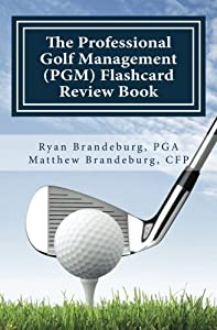 Professional Golf Management (PGM) Flashcard Review Book: Comprehensive Flashcards for PGM Levels 1, 2, and 3 (3rd Edition)