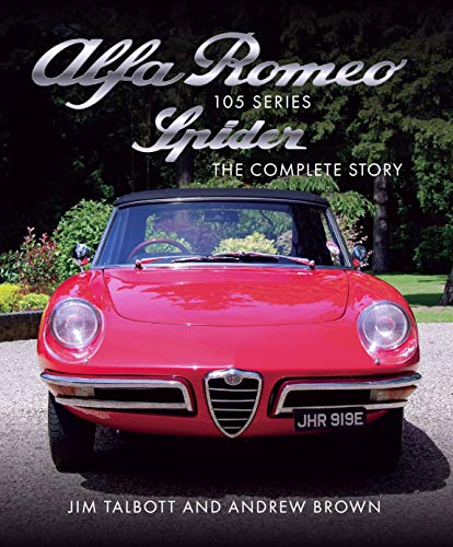 Alfa Romeo 105 Series Spider: The Complete Story por Jim Talbott,Andrew Brown