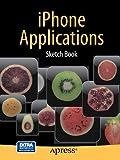 IPhone Application Sketch Book, Dean Kaplan, 1430228237