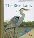 img - for The Riverbank (My First Discoveries) book / textbook / text book