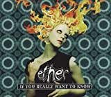 If You Really Want to Know by Ether