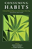 Consuming Habits : Global and Historical Perspectives on How Cultures Define Drugs, , 0415425816