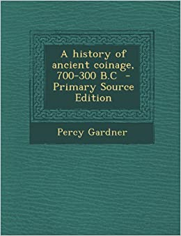 Book History of Ancient Coinage, 700-300 B.C