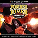 Powder River: Season 8 Vol. 1 Radio/TV Program by Jerry Robbins Narrated by Colonial Radio Players, Jerry Robbins