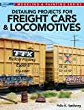 Detailing Projects for Freight Cars and Locomotives, Pelle K. Soeeborg, 0890249431