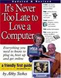 It's Never Too Late to Love a Computer!, Abby Stokes, 0761140670