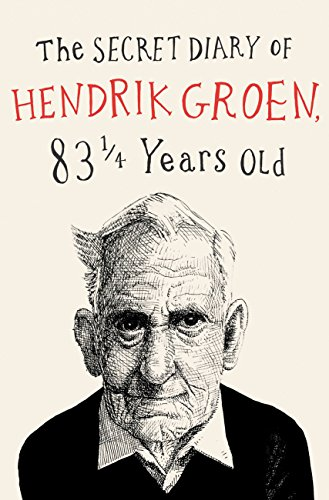 A bestselling phenomenon that has captured imaginations around the world:  The Secret Diary of Hendrik Groen, 83 1/4 years old by Hester Velmans