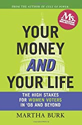 Your Money and Your Life: The High Stakes for Women Voters in '08 and Beyond
