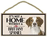 Wood Sign: It's Not A Home Without A BRITTANY SPANIEL | Dogs, Gifts, Decorations