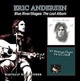 Blue River/Stages: The Lost Album /  Eric Andersen