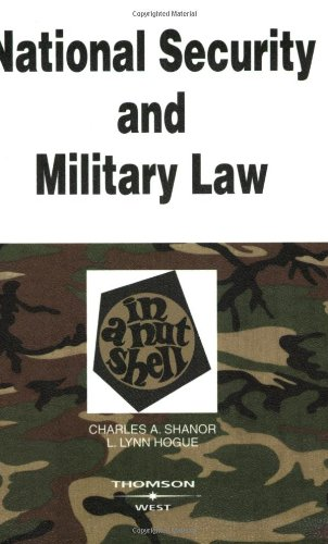 National Security and Military Law in a Nutshell...