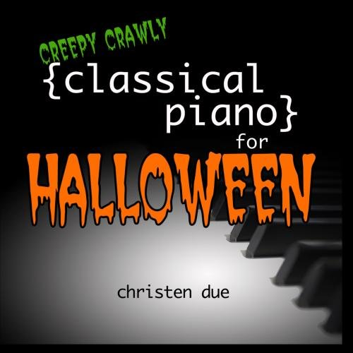Creepy, Crawly Classical Piano for Halloween