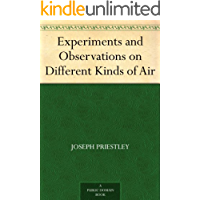 Experiments and Observations on Different Kinds of Air (English Edition)