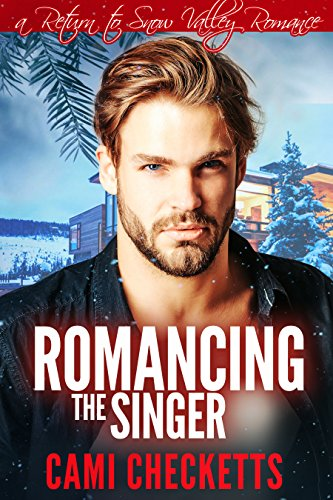 Romancing the Singer (A Return to Snow Valley Romance) cover