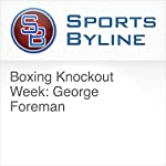 Boxing Knockout Week: George Foreman | Ron Barr