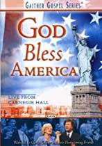 Bill and Gloria Gaither and Their Homecoming Friends: God Bless America  Directed by Luke Renner