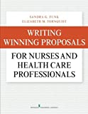img - for Writing Winning Proposals for Nurses and Health Care Professionals by Dr. Sandra Funk PhD FAAN (2015-07-15) book / textbook / text book