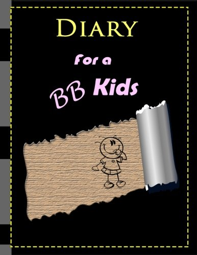 Diary For a BB Kids (Diary, School): Diary, Notebook Journal Format & write Diary Book Gift,100 Pages 8.5x11 inches, Writing Sketching Paperback