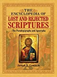 Download The Encyclopedia of Lost and Rejected Scriptures: The Pseudepigrapha and Apocrypha in PDF ePUB Free Online