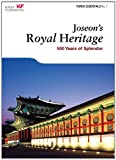 img - for Joseon's Royal Heritage: 500 Years of Splendor (Korea Essentials) book / textbook / text book