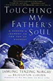 Front cover for the book Touching My Father's Soul: A Sherpa's Journey to the Top of Everest by Jamling Tenzing Norgay