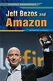 Jeff Bezos and Amazon, Jennifer Landau, 1448869145