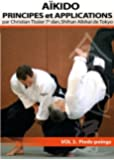Aikido Principes et Applications Vol.3 Pieds-poings Christian Tissier
