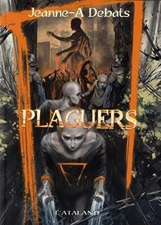 Plaguers, Debats, Jeanne-A.