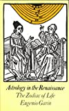 Astrology in the Renaissance, Garin, Eugenio, 0710092598