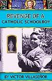 Revenge of a Catholic Schoolboy