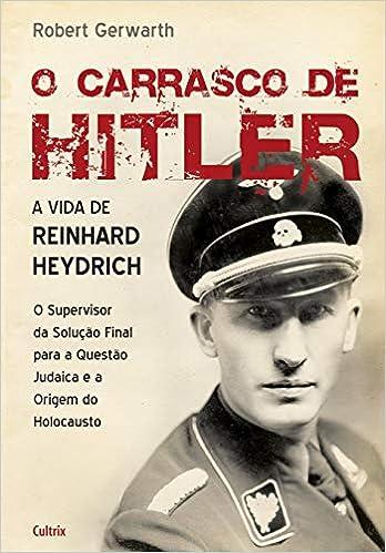 O Carrasco de Hitler: A Vida de Reinhard Heydrich