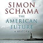The American Future: A History   Simon Schama