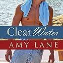 Clear Water Hörbuch von Amy Lane Gesprochen von: Robert Nieman