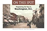 On This Spot, Paul Dickson and Douglas E. Evelyn, 1933102705