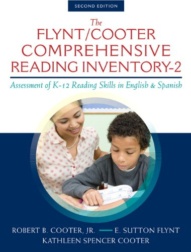 The Flynt/Cooter Comprehensive Reading Inventory-2: Assessment of K-12 Reading Skills in English & Spanish (2nd Edition)