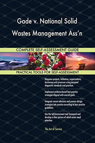 Gade V  National Solid Wastes Management Assn All Inclusive Self Assessment   More Than 660 Success Criteria  Instant Visual Insights  Spreadsheet Dashboard  Auto Prioritized For Quick Results