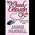 Mr. Good Enough