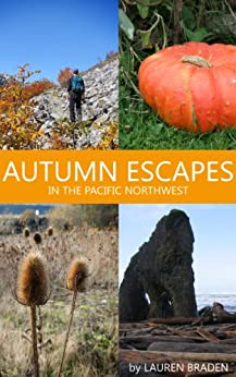 Autumn Escapes in the Pacific Northwest (Travel Guide) by [Braden, Lauren]