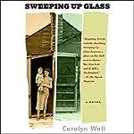 Sweeping Up Glass   Carolyn Wall