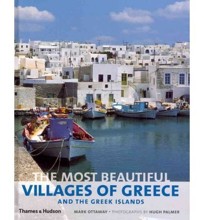 Download [The Most Beautiful Villages of Greece and the Greek Islands] (By: Mark Ottaway) [published: May, 2011] pdf epub