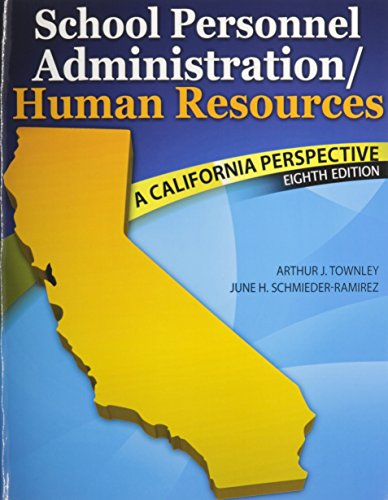 School Personnel Administration/Human Resources: A California Perspective PAK