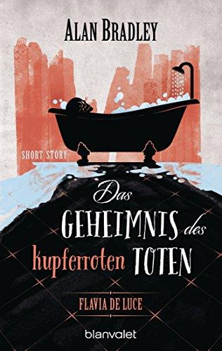 flavia-de-luce-das-geheimnis-des-kupferroten-toten-short-story-german-edition
