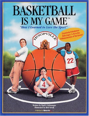 Read Online Basketball is My Game (My Game Series) by Paul E. Zeltwanger (2001-05-20) pdf