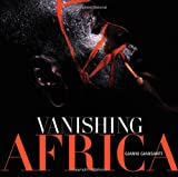 Vanishing Africa, Gianni Giansanti and Paolo Novaresio, 8854400068