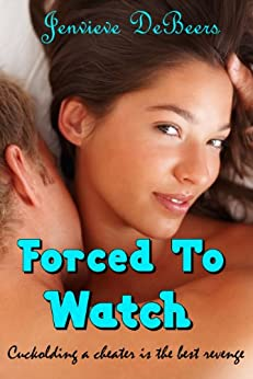 Forced to watch wife gangbang stories