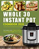 Book cover from Whole 30 Instant Pot Cookbook 2019: The Complete Guide of Whole 30 Diet for Anyone to Lose Weight and Live Longer, Enjoy Fast & Easy Whole Food Recipes to Have a Healthy Lifestyle by Dan Jarboe