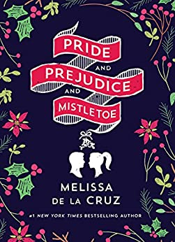 Pride and Prejudice and Mistletoe by [de la Cruz, Melissa]