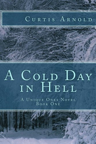 Download A Cold Day in Hell: A Unique Ones Novel (The Unique Ones) (Volume 1) pdf epub