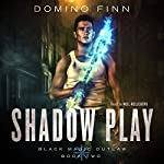 Shadow Play: Black Magic Outlaw, Book 2 | Domino Finn