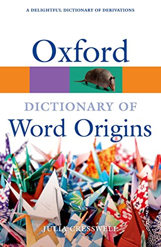 Oxford Dictionary of Word Origins (Oxford Quick Reference) by Oxford University Press USA